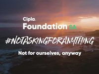 #NotAskingForAnything | Cipla Foundation SA