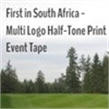 A first in South Africa: multi-logo half-tone print event tape