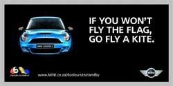 "A typical Mini billboard seen on SA's roads. People complained about Mini's billboard, with a statement that read ""Drive it like it's Stolen"". Ironically, the billboard itself has been stolen. Image: Ad Forum"
