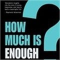 How Much Is Enough, by Andrew Bradley, Arun Abey and Andrew Ford