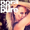 The infectious enthusiasm of Nora En Pure