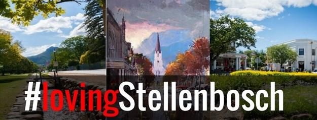 #NewCampaign: Building brand Stellenbosch with #lovingStellenbosch tourism campaign